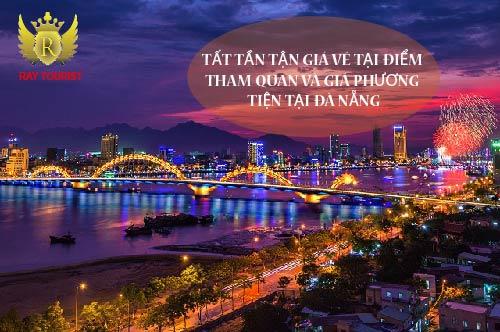 tat-tan-tat-gia-ve-dia-diem-tham-quan-va-gia-phuong-tien-di-chuyen-tai-da-nang-01